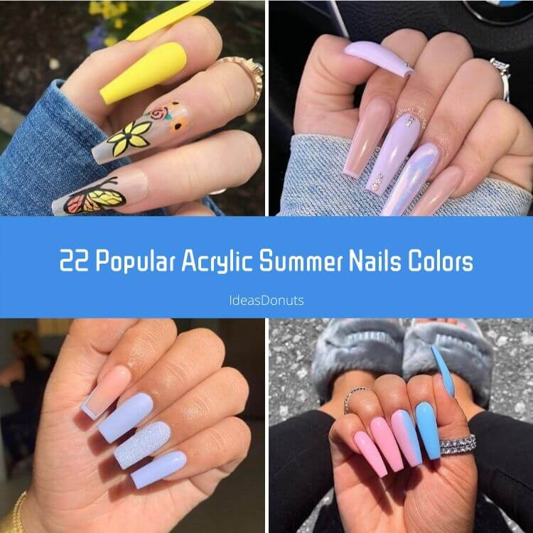 22 Popular Acrylic Summer Nails Colors